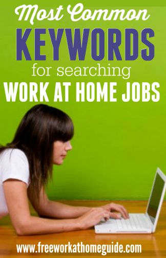 Most Common Work at Home Keywords for Searching Jobs - Free Work at Home Guide